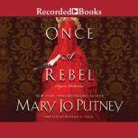 Once a Rebel, Mary Jo Putney