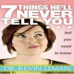 7 Things He'll Never Tell You but You Need to Know, Kevin Leman