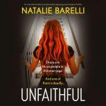 Unfaithful An unputdownable and absolutely gripping psychological thriller, Natalie Barelli