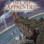 The Last Apprentice: Rise of the Huntress (Book 7), Joseph Delaney