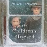 The Children's Blizzard A Novel, Melanie Benjamin