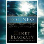 Holiness God's Plan for Fullness of Life, Henry Blackaby