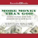 More Money Than God Hedge Funds and the Making of a New Elite, Sebastian Mallaby