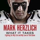 What It Takes Fighting For My Life and My Love of the Game, Mark Herzlich