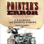 Printer's Error Irreverent Stories from Book History, J. P. Romney