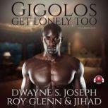 Gigolos Get Lonely Too, Dwayne S. Joseph
