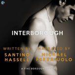 Interborough, Santino Hassell