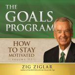 The Goals Program Starting, Setting and Achieving Goals, Zig Ziglar