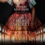Faberg Secret, The, Charles Belfoure