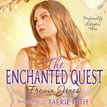 The Faerie Path #5: The Enchanted Quest, Frewin Jones