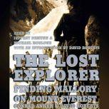 The Lost Explorer Finding Mallory on Mount Everest, Conrad Anker