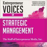 Entrepreneur Voices on Strategic Management, Inc. The Staff of Entrepreneur Media