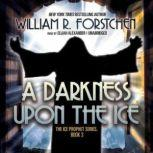 A Darkness upon the Ice, William R. Forstchen