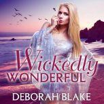 Wickedly Wonderful, Deborah Blake