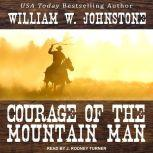Courage of the Mountain Man, William W. Johnstone