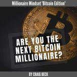 Are You The Next Bitcoin Millionaire?, Craig Beck