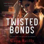 Twisted Bonds, Cora Reilly