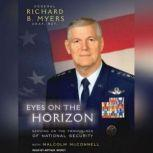 Eyes on the Horizon Serving on the Front Lines of National Security, Malcolm McConnell