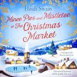 Mince Pies and Mistletoe at the Christmas Market, Heidi Swain