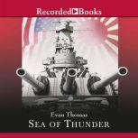 Sea of Thunder Four Commanders and the Last Great Naval Campaign 1941-1945, Evan Thomas