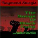 The Songs of Black Folks, Raymond Sturgis