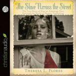 The Slave Across the Street The True Story of How an American Teen Survived the World of Human Trafficking, Theresa Flores
