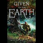 Given to the Earth, Mindy McGinnis