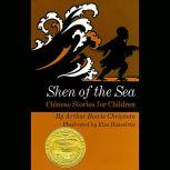 Shen of the Sea Chinese Stories for Children, Arthur Bowie Chrisman