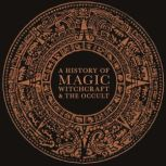 A History of Magic, Witchcraft, and the Occult, DK