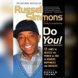 Do You! 12  Laws to Access the Power in You to Achieve Happiness and Success, Russell Simmons