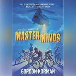 Masterminds, Gordon Korman