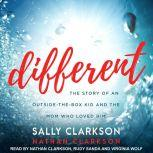 Different The Story of an Outside-the-Box Kid and the Mom Who Loved Him, Nathan Clarkson