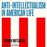 Anti-Intellectualism in American Life, Richard Hofstadter