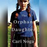 The Orphan Daughter, Cari Noga