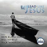 Lead Like Jesus, Ken Blanchard