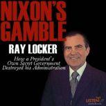 Nixon's Gamble, Ray Locker