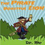 The Pirate Boastful Lion Children Story, Dr. MC