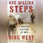 One Million Steps A Marine Platoon at War, Bing West
