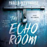 The Echo Room, Parker Peevyhouse