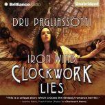 Clockwork Lies Iron Wind, Dru Pagliassotti