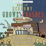 How an Economy Grows and Why It Crashes Collector's Edition, Andrew J. Schiff