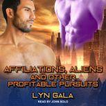Affiliations, Aliens, and Other Profitable Pursuits, Lyn Gala