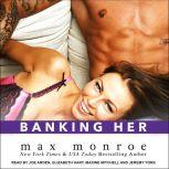 Banking Her, Max Monroe