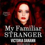 My Familiar Stranger, Victoria Danann
