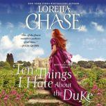 Ten Things I Hate About the Duke A Difficult Dukes Novel, Loretta Chase