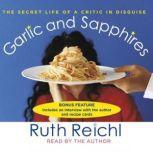 Garlic and Sapphires, Ruth Reichl