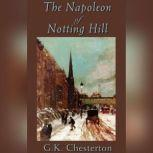 The Napoleon of Notting Hill, G. K. Chesterton
