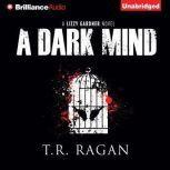 A Dark Mind, T.R. Ragan