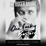 One Lucky Bastard Tales from Tinseltown, Sir Roger Moore