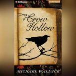 Crow Hollow, Michael Wallace